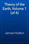 Theory Of The Earth Volume 1 Of 4