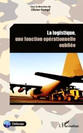 LA LOGISTIQUE, UNE FONCTION OPéRATIONNELLE OUBLIéE
