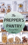 The Preppers Pantry Survival Food Basics