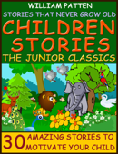 Children Stories: The Junior Classics: Stories that Never Grow Old