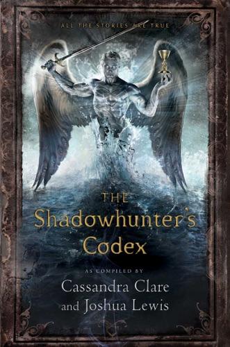 Cassandra Clare - The Shadowhunter's Codex