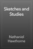 Nathaniel Hawthorne - Sketches and Studies artwork