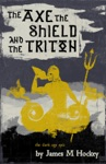 The Axe The Shield And The Triton Tales Of Bowdyn 1