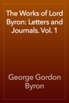 The Works Of Lord Byron Letters And Journals Vol 1