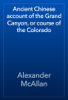Alexander McAllan - Ancient Chinese account of the Grand Canyon, or course of the Colorado artwork