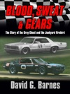Blood Sweat  Gears The Story Of The Gray Ghost And The Junkyard Firebird