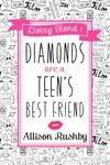 Diamonds Are A Teens Best Friend