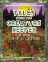 Tales From The Creature Keeper Survival Critters