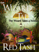 The Wizard Takes a Holiday (Now Fortified by Mad Science Moms & unDead Belles!)