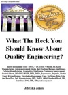 What The Heck You Should Know About Quality Engineering