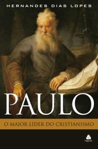 Paulo - o maior líder do cristianismo Book Cover