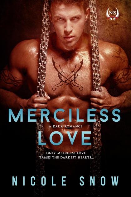 Merciless Love: A Dark Romance by Nicole Snow on Apple Books