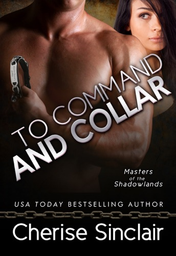 Cherise Sinclair - To Command and Collar