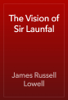 James Russell Lowell - The Vision of Sir Launfal artwork