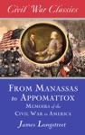 From Manassas To Appomattox Civil War Classics