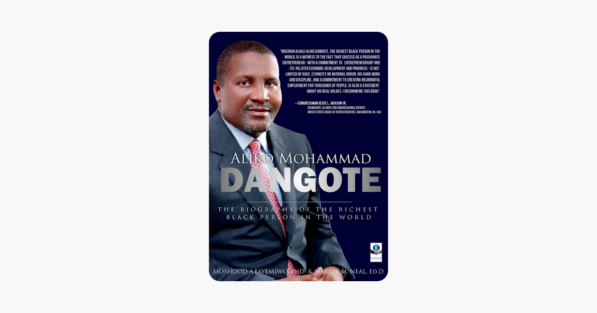 ‎Aliko Mohammad Dangote: The Biography of the Richest Black Person in the  World