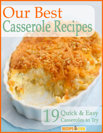 Our Best Casserole Recipes: 19 Quick & Easy Casseroles to Try book