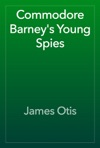 Commodore Barneys Young Spies