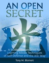 An Open Secret A Students Handbook For Learning Aikido Techniques Of Self-Defense And The Aiki Way