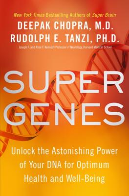 Super Genes - Deepak Chopra & Rudolph E. Tanzi, Ph.D. book
