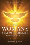 The Womans Seat Of Authority In The Kingdom Of God