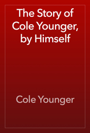 The Story of Cole Younger, by Himself book