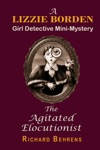 The Agitated Elocutionist A Lizzie Borden Girl Detective Mini-Mystery