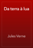 Jules Verne - Da terra à lua artwork
