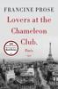 Francine Prose - Lovers at the Chameleon Club, Paris 1932  artwork