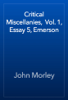 John Morley - Critical Miscellanies,  Vol. 1, Essay 5, Emerson artwork