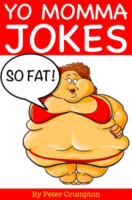 Yo Momma so Fat Jokes - Peter Crumpton book