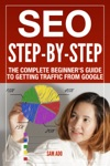 SEO Step-by-Step  The Complete Beginners Guide To Getting Traffic From Google