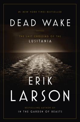 Dead Wake - Erik Larson book