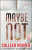 Colleen Hoover - Maybe Not artwork