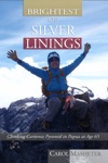 Brightest Of Silver Linings Climbing Carstensz Pyramid In Papua At Age 65