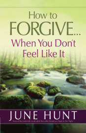How to Forgive...When You Don't Feel Like It PDF Download