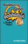 Rainbows Vs Bunnies Annihilation