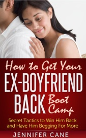 HOW TO GET YOUR EX-BOYFRIEND BACK BOOT CAMP