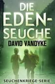 Die Eden-Seuche