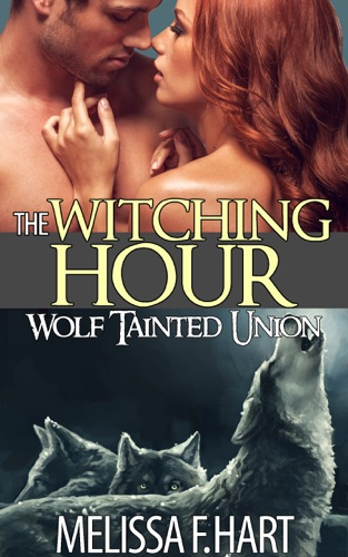 Melissa F. Hart - The Witching Hour