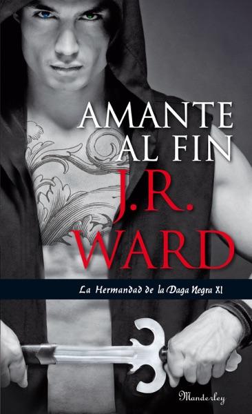 Amante al fin (La Hermandad de la Daga Negra XI) - J.R. Ward book cover