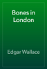 Edgar Wallace - Bones in London artwork