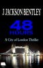 J Jackson Bentley - 48 Hours: A City of London Thriller artwork