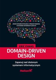 Domain-Driven Design. Zapanuj nad złożonym systemem informatycznym - Eric Evans