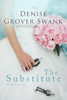 Denise Grover Swank - The Substitute artwork