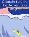 Captain Kayak The Adventures Begin