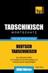 Deutsch-Tadschikischer Wortschatz Fr Das Selbststudium 3000 Wrter