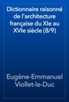 Dictionnaire Raisonn De Larchitecture Franaise Du XIe Au XVIe Sicle 89