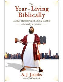 The Year Of Living Biblically One Man S Humble Quest To Follow The Bible As Literally As Possible