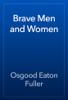 Osgood Eaton Fuller - Brave Men and Women artwork